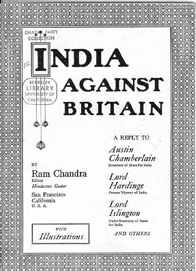 Cover of India Against Britain by Ram Chandra. Published in San Francisco by the Gadar Party [1916]. Excerpts from articles that refute allegations made by loyalists to the British Raj.